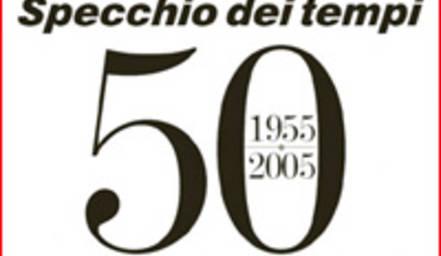 1955 2005 specchio dei tempi compie 50 anni mezzo secolo con i lettori libert di dire - Specchio dei tempi ...